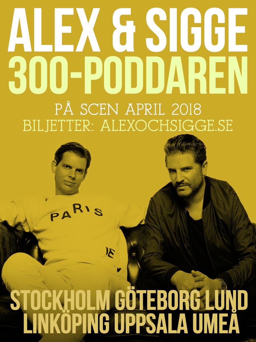 Alex & Sigge - Alex Schulman och Sigge Eklund - 300-poddaren
