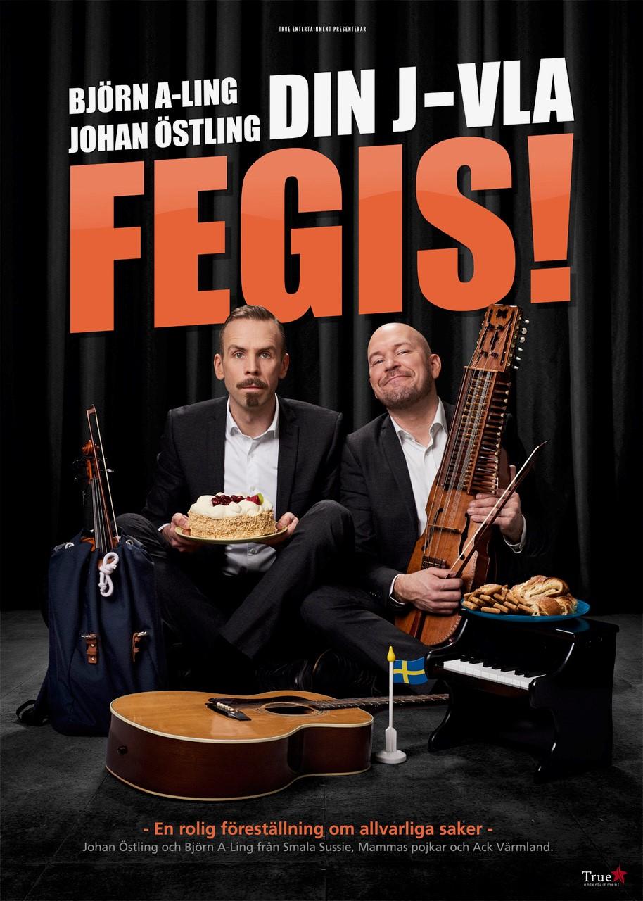 Din J-vla Fegis! med Björn A. Ling och Johan Östling.